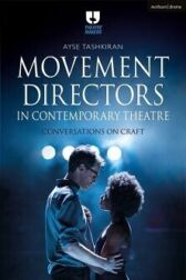 Movement Directors in Contemporary Theatre - Conversations on Craft