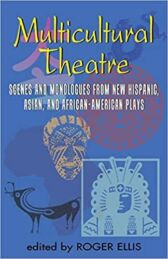 Multicultural Theatre - Scenes and Monologues from New Hispanic & Asian & African-American Plays