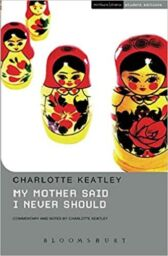 My Mother Said I Never Should - STUDENT EDITION with Commentary & Notes