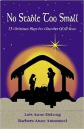 No Stable Too Small - Fifteen Christmas Plays for Churches of All Sizes