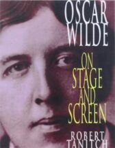 Oscar Wilde on Stage and Screen