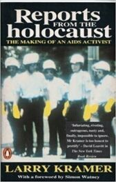 Reports From the Holocaust - The Making of an Aids Activist