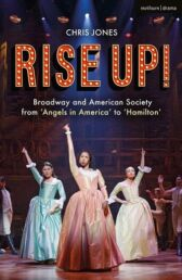 Rise Up! Broadway and American Society from Angels in America to Hamilton