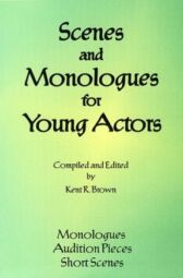 Scenes and Monologues for Young Actors