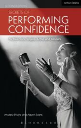 Secrets of Performing Confidence - For Musicians, Singers, Actors and Dancers