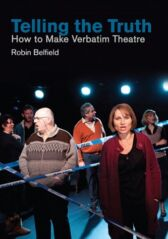 Telling the Truth - How to Make Verbatim Theatre