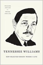 Tennessee Williams - New Selected Essays - Where I Live