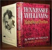 Tennessee Williams - Rebellious Puritan