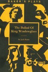 The Ballad of King Windowglass