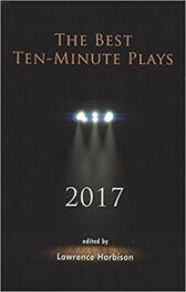 The Best Ten-Minute Plays 2017