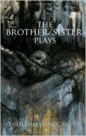 The Brother/Sister Plays - In the Red and Brown Water & The Brothers Size & Marcus
