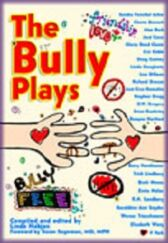 The Bully Plays - A Collection of 24 Ten Minute Plays