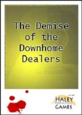 The Demise of the Downhome Dealers - An Interactive Murder Mystery Game