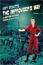 The Improviser's Way - A Longform Workbook