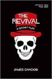 The Revival - A Ghost Play