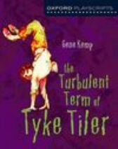 The Turbulent Term of Tyke Tiler - Oxford Playscripts