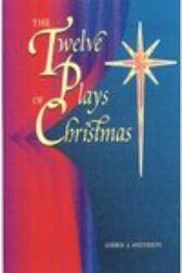 The Twelve Plays of Christmas - Original Christian Dramas