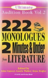 The Ultimate Audition Book - 222 Monologues 2 Minutes and Under from Literature - VOLUME TWO