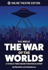 The War of the Worlds - A Totally Teen Online Theatrical Event