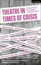 Theatre in Times of Crisis - 20 Scenes for the Stage in Troubled Times