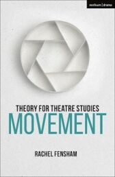 Theory for Theatre Studies: Movement