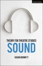 Theory for Theatre Studies: Sound