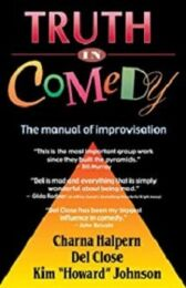 Truth in Comedy - The Manual for Improvisation