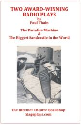 Two Award-winning Radio Plays - The Paradise Machine & The Biggest Sandcastle in the World