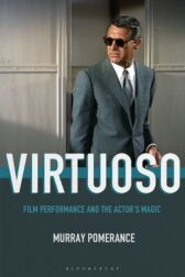 Virtuoso - Film Performance and the Actor's Magic