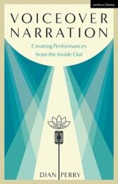 Voiceover Narration - Creating Performances from the Inside Out
