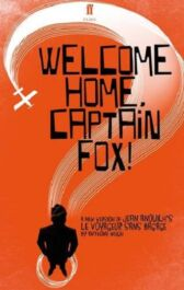 Welcome Home, Captain Fox!
