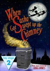When Sasha Got Swept Up The Chimney