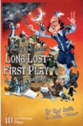 William Shakespeare's Long Lost First Play (Abridged)