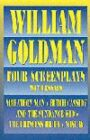 William Goldman - Four Screenplays / Marathon Man & Butch Cassidy and the Sundance Kid & The Princess Bride & Misery Essays including 'How to Write a Screenplay'