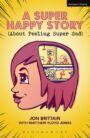 A Super Happy Story (About Feeling Super Sad)
