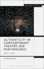 Authenticity in Contemporary Theatre and Performance - Make it Real