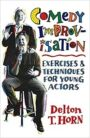 Comedy Improvisation - Exercises & Techniques for Young Actors