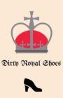 Dirty Royal Shoes