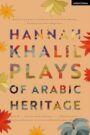 Hannah Khalil - Plays of Arabic Heritage
