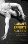 Laban's Efforts in Action - A Movement Handbook for Actors with Online Video Resources