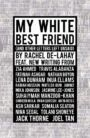 My White Best Friend (And Other Letters Left Unsaid)