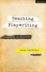 Teaching Playwriting - Creativity in Practice