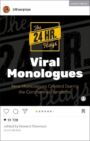 The 24 Hour Plays Viral Monologues