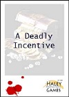 A Deadly Incentive - An Interactive Murder Mystery Game