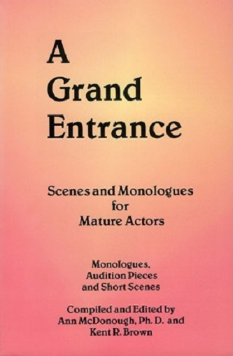 A Grand Entrance - Scenes and Monologues for Mature Actors