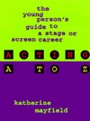 + Acting A to Z - The Young Person's Guide to a Stage or Screen Career