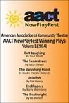 AACT NewPlayFest Winning Plays - VOLUME ONE