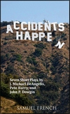 Accidents Happen - A Collection of Short Comedy Plays