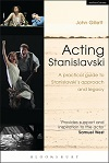 Acting Stanislavski - A practical guide to Stanislavski's approach and legacy