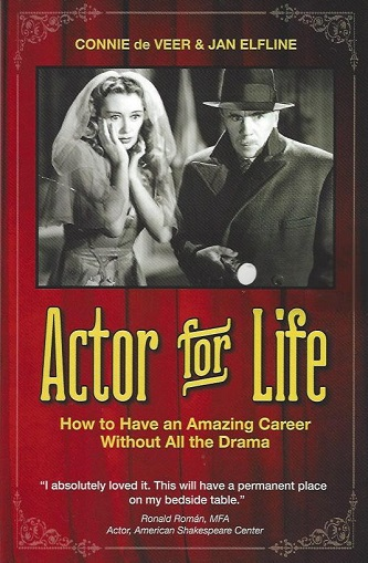 Actor for Life - How to Have an Amazing Career Without All the Drama